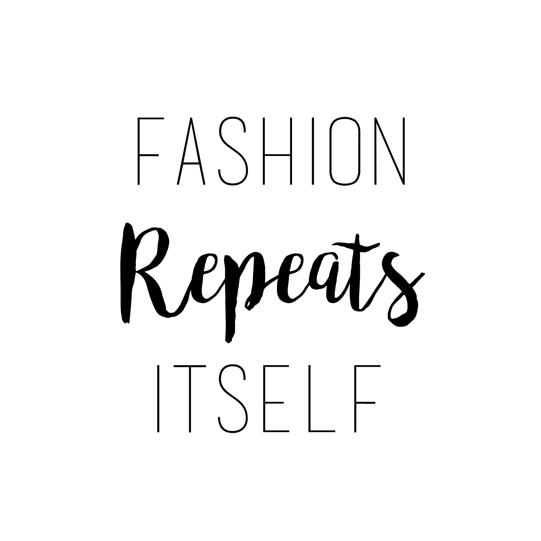 Fashion repeats itself!
