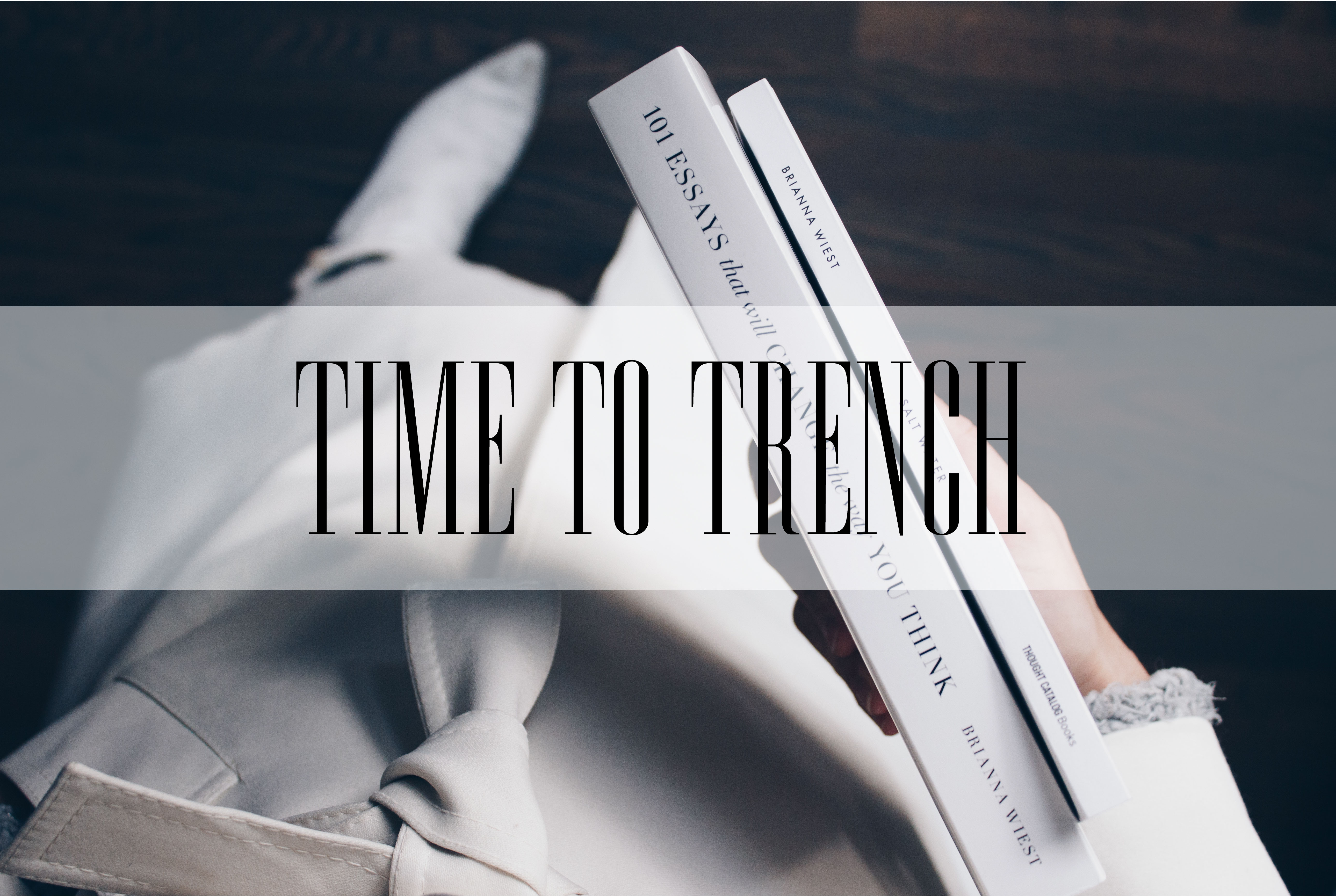 Time to Trench